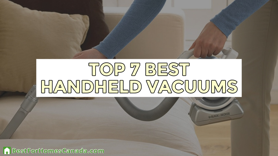 Top 7 Best Handheld Vacuums in Canada