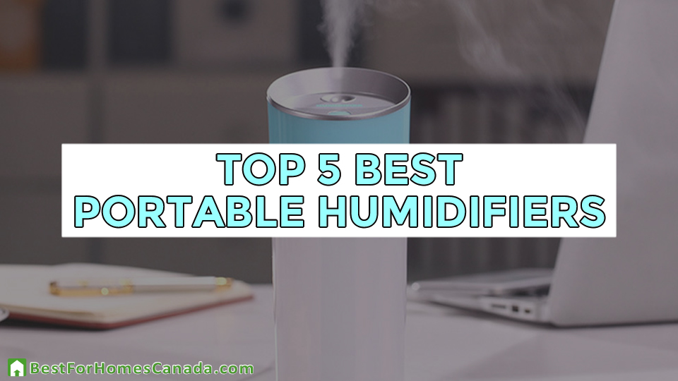 Top 5 Best Humidifiers Canada