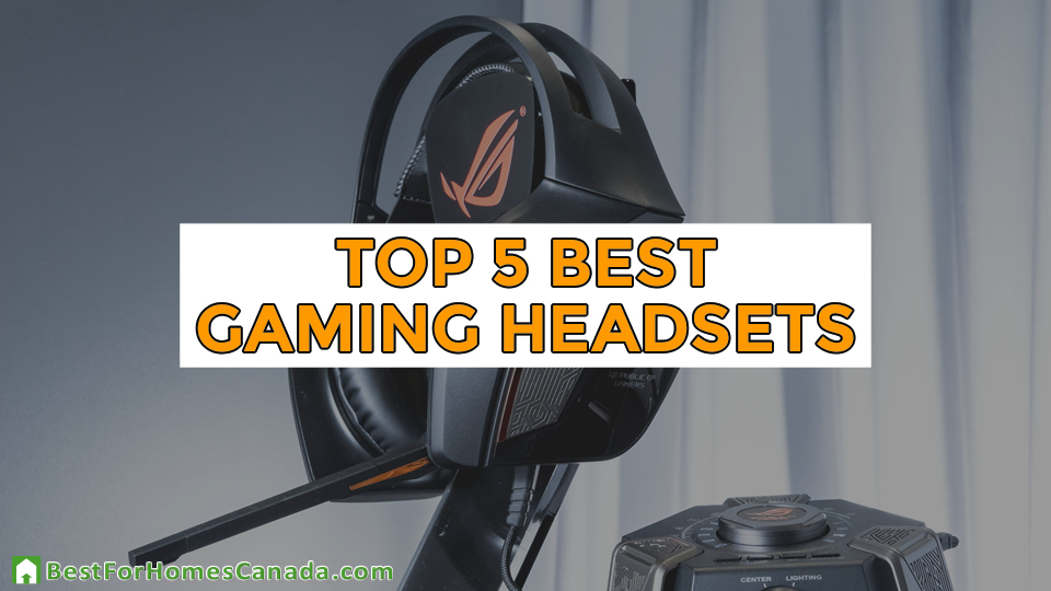 Top 5 Best Gaming Headsets
