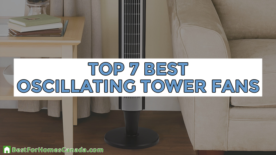 Top 7 Best Oscillating Tower Fans